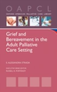 Ebook in inglese Grief and Bereavement in the Adult Palliative Care Setting Strada, E. Alessandra