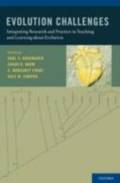 Evolution Challenges: Integrating Research and Practice in Teaching and Learning about Evolution