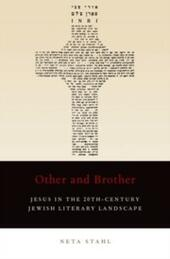 Other and Brother: Jesus in the 20th-Century Jewish Literary Landscape