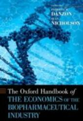 Oxford Handbook of the Economics of the Biopharmaceutical Industry