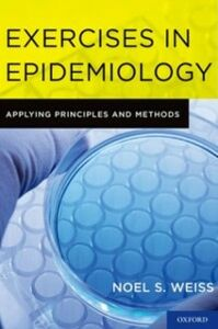 Ebook in inglese Exercises in Epidemiology: Applying Principles and Methods Weiss, Noel S.