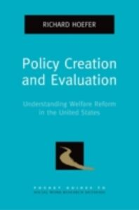 Ebook in inglese Policy Creation and Evaluation: Understanding Welfare Reform in the United States Hoefer, Richard