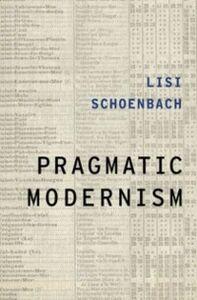 Foto Cover di Pragmatic Modernism, Ebook inglese di Lisi Schoenbach, edito da Oxford University Press