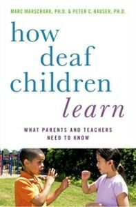 Ebook in inglese How Deaf Children Learn: What Parents and Teachers Need to Know Hauser, Peter C. , Marschark, Marc