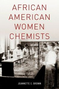 Foto Cover di African American Women Chemists, Ebook inglese di Jeannette Brown, edito da Oxford University Press