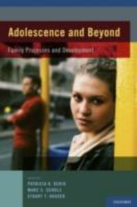 Ebook in inglese Adolescence and Beyond: Family Processes and Development Hauser, Stuart T. , Kerig, Patricia K. , Schulz, Marc S.