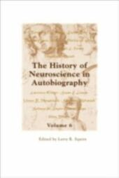 History of Neuroscience in Autobiography: Volume 7