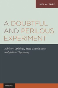 Ebook in inglese Doubtful and Perilous Experiment: Advisory Opinions, State Constitutions, and Judicial Supremacy Topf, Mel A.