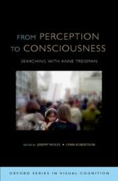 From Perception to Consciousness: Searching with Anne Treisman
