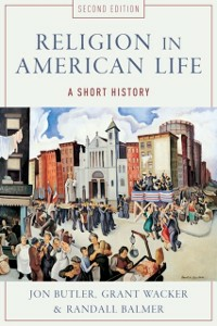 Ebook in inglese Religion in American Life: A Short History Balmer, Randall , Butler, Jon , Wacker, Grant
