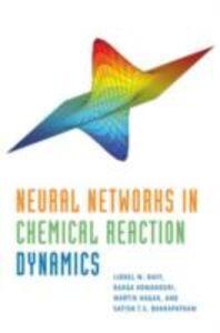 Ebook in inglese Neural Networks in Chemical Reaction Dynamics Bukkapatna, ukkapatnam , Hagan, Martin , Komanduri, Ranga , Raff, Lionel