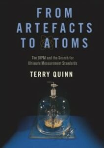 Foto Cover di From Artefacts to Atoms: The BIPM and the Search for Ultimate Measurement Standards, Ebook inglese di Terry Quinn, edito da Oxford University Press