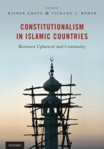 Ebook in inglese Constitutionalism in Islamic Countries: Between Upheaval and Continuity Grote, Rainer , Roder, Tilmann