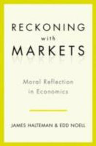 Ebook in inglese Reckoning with Markets: The Role of Moral Reflection in Economics Halteman, James , Noell, Edd S.