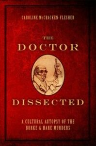 Ebook in inglese Doctor Dissected: A Cultural Autopsy of the Burke and Hare Murders McCracken-Flesher, Caroline