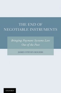 Ebook in inglese End of Negotiable Instruments: Bringing Payment Systems Law Out of the Past Rogers, James Steven