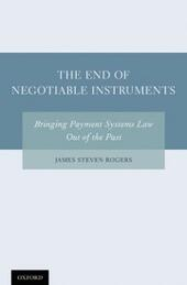 End of Negotiable Instruments: Bringing Payment Systems Law Out of the Past