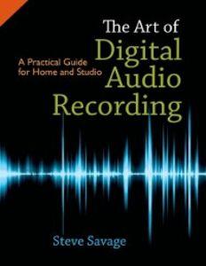 Foto Cover di Art of Digital Audio Recording: A Practical Guide for Home and Studio, Ebook inglese di Steve Savage, edito da Oxford University Press