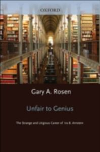 Ebook in inglese Unfair to Genius: The Strange and Litigious Career of Ira B. Arnstein Rosen, Gary