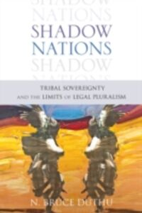 Foto Cover di Shadow Nations: Tribal Sovereignty and the Limits of Legal Pluralism, Ebook inglese di Bruce Duthu, edito da Oxford University Press