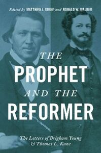 Foto Cover di Prophet and the Reformer: The Letters of Brigham Young and Thomas L. Kane, Ebook inglese di  edito da Oxford University Press