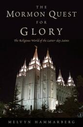 Mormon Quest for Glory: The Religious World of the Latter-day Saints