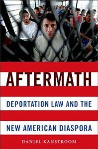 Foto Cover di Aftermath: Deportation Law and the New American Diaspora, Ebook inglese di Daniel Kanstroom, edito da Oxford University Press