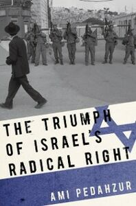 Ebook in inglese Triumph of Israel's Radical Right Pedahzur, Ami