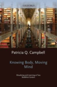 Ebook in inglese Knowing Body, Moving Mind: Ritualizing and Learning at Two Buddhist Centers Campbell, Patricia Q