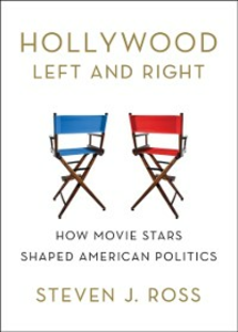 Ebook in inglese Hollywood Left and Right: How Movie Stars Shaped American Politics Ross, Steven  J.