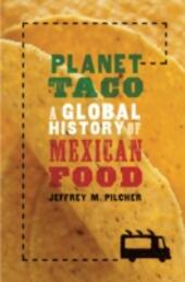 Planet Taco: A Global History of Mexican Food