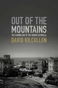 Ebook in inglese Out of the Mountains: The Coming Age of the Urban Guerrilla Kilcullen, David