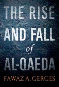 Ebook in inglese Rise and Fall of Al-Qaeda Gerges, Fawaz A.