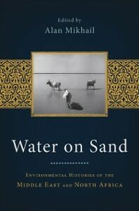 Ebook in inglese Water on Sand: Environmental Histories of the Middle East and North Africa -, -