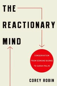 Foto Cover di Reactionary Mind: Conservatism from Edmund Burke to Sarah Palin, Ebook inglese di Corey Robin, edito da Oxford University Press