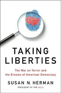 Ebook in inglese Taking Liberties: The War on Terror and the Erosion of American Democracy Herman, Susan N.