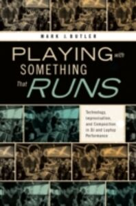 Foto Cover di Playing with Something That Runs: Technology, Improvisation, and Composition in DJ and Laptop Performance, Ebook inglese di Mark J. Butler, edito da Oxford University Press
