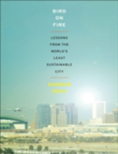 Ebook in inglese Bird on Fire: Lessons from the World's Least Sustainable City Ross, Andrew