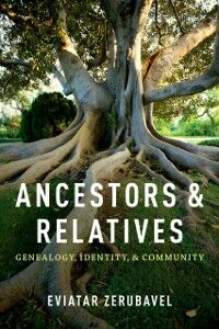 Ebook in inglese Ancestors and Relatives: Genealogy, Identity, and Community Zerubavel, Eviatar