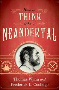 Foto Cover di How To Think Like a Neandertal, Ebook inglese di Thomas Wynn,Frederick L. Coolidge, edito da Oxford University Press