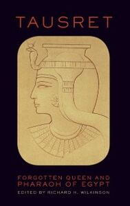 Ebook in inglese Tausret: Forgotten Queen and Pharaoh of Egypt -, -