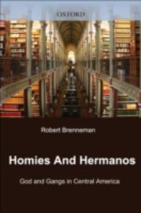 Ebook in inglese Homies and Hermanos: God and Gangs in Central America Brenneman, Robert