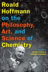 Ebook in inglese Roald Hoffmann on the Philosophy, Art, and Science of Chemistry -, -