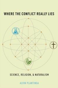 Ebook in inglese Where the Conflict Really Lies: Science, Religion, and Naturalism Plantinga, Alvin