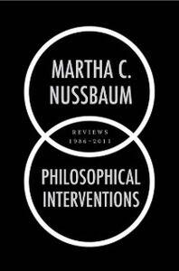 Foto Cover di Philosophical Interventions: Reviews 1986-2011, Ebook inglese di Martha C. Nussbaum, edito da Oxford University Press