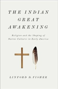 Ebook in inglese Indian Great Awakening: Religion and the Shaping of Native Cultures in Early America Fisher, Linford D.