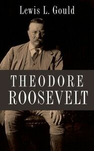 Ebook in inglese Theodore Roosevelt Gould, Lewis L.