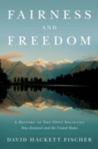 Foto Cover di Fairness and Freedom: A History of Two Open Societies: New Zealand and the United States, Ebook inglese di David Hackett Fischer, edito da Oxford University Press