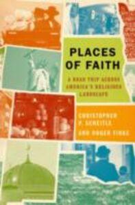 Foto Cover di Places of Faith: A Road Trip across America's Religious Landscape, Ebook inglese di Roger Finke,Christopher P. Scheitle, edito da Oxford University Press