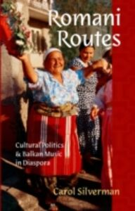 Foto Cover di Romani Routes: Cultural Politics and Balkan Music in Diaspora, Ebook inglese di Carol Silverman, edito da Oxford University Press